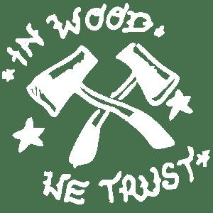 In wood we trust